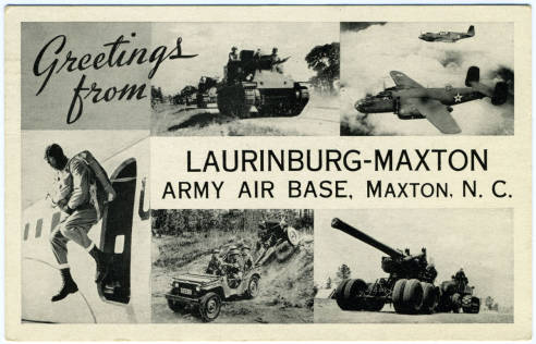 """Greetings from Laurinburg-Maxton Army Air Base, Maxton, N.C."" in Durwood Barbour Collection of North Carolina Postcards (P077), North Carolina Collection Photographic Archives, Wilson Library, UNC-Chapel Hill."