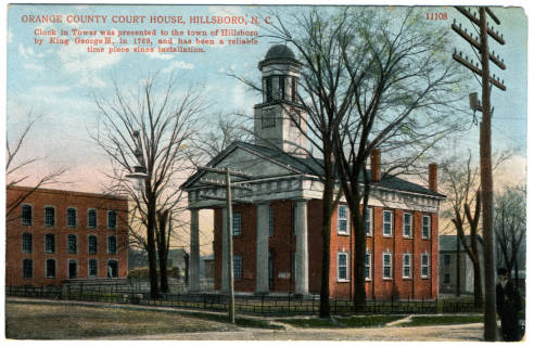 Postcard image of the Orange County Courthouse in Hillsborough, North Carolina. The courthouse was built in the Greek Revival style in 1845. From the NC Postcards Collection, UNC-Chapel Hill.