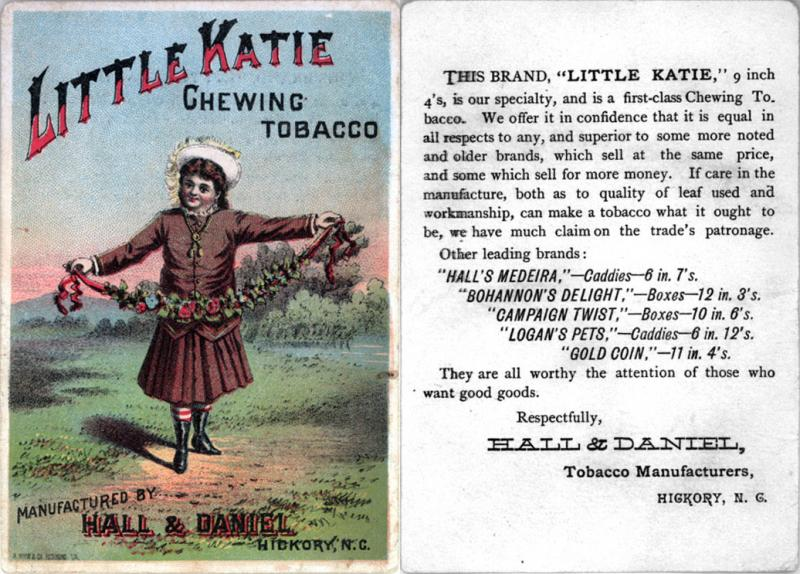 "<img typeof=""foaf:Image"" src=""http://statelibrarync.org/learnnc/sites/default/files/images/little_katie_chewing_tobacco.jpg"" width=""1036"" height=""743"" alt=""Little Katie chewing tobacco -- trading card"" title=""Little Katie chewing tobacco -- trading card"" />"