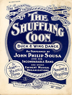 "Sheet music for ""The Shuffling Coon"" described as a ""buck and wing dance,"" by John Rastus Topp,1897. Image from the Duke University Libraries Digital Collections."