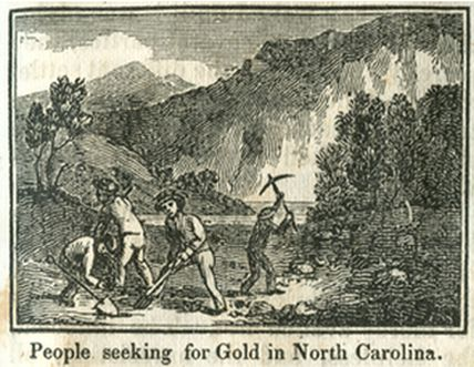 "North Carolina's gold belt counties produced the nation's gold supply from about 1800 to 1848, when the California Gold Rush began. ""People seeking for Gold in North Carolina"" Image from Samuel Griswold Goodrich's The First Book of History for Children and Youth. Boston: Carter, Hendee, and Co., 1833."