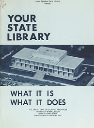 Your State Library: What It Is, What It Does, pamphlet issued by the State Library of North Carolina in 1977.