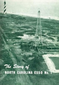 Cover of The Story of North Carolina Esso No. 1, an account of the drilling of the 10,044-foot well in Dare County.