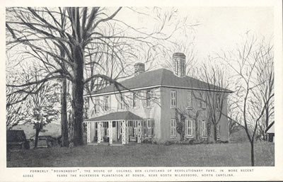 """""Roundabout""--home of Benjamin Cleveland."" Image courtesy of the NC Office of Archives & History."
