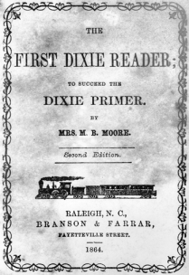 front cover of the first dixie reader by mrs. m. b. moore, 1864. north carolina collection, university of north carolina at chapel hill library.