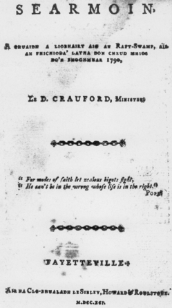 Title page of one of two sermons by the Reverend Dougald Crawford published in Gaelic in Fayetteville in 1791. These sermons are thought to have been the first Gaelic publications in North America. North Carolina Collection, University of North Carolina at Chapel Hill Library.