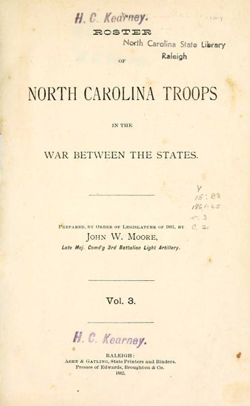 <i>Roster of North Carolina troops in the war between the states</i>, by John W. Moore.  Published 1882 by Ashe & Gatling, Raleigh, N.C. Presented on Archive.org.