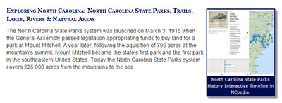 Click here to explore the NCpedia State Parks Collection. You'll find a list of all units in the NC parks system along with links to articles on individual parks.