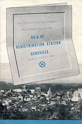 "Cover image from ""AG & SF (Army Ground and Service Forces) Redistribution Station, Asheville, North Carolina.""  From WWII Papers, Military Collection, State Archives of North Carolina, Raleigh, N.C."