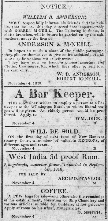 Advertisements appearing in the 4 Nov. 1820 issue of the Cape-Fear Recorder in Wilmington. Newspapers were a primary outlet for advertisers from the state's early days well into the twentieth century. North Carolina Collection, University of North Carolina at Chapel Hill Library.