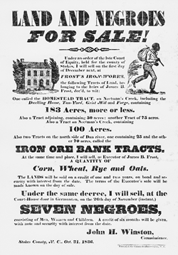 A broadside circulated in the Stokes County area in 1836 advertising the sale of land and slaves. North Carolina Collection, University of North Carolina at Chapel Hill Library. (Click to view larger.)