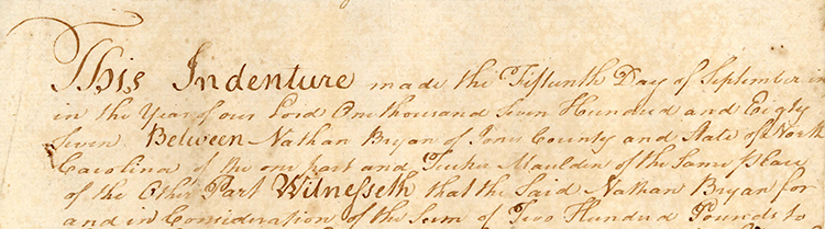An indenture between Nathan Bryan and a Tucker Maulden for a parcel of land, dated September 15, 1787. Image courtesy of Tryon Palace.