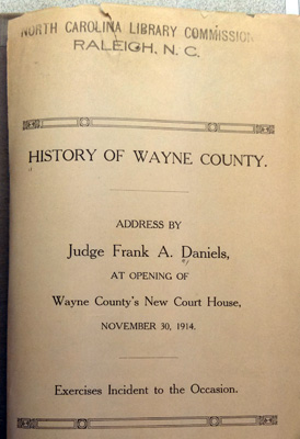 "Title page from Frank A. Daniels'  ""History of Wayne County,"" address given November 20, 1914.  From the collections of the State Library of North Carolina."