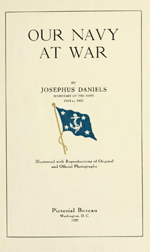 Image of the title page of <i>Our Navy at War</i>, by Josephus Daniels, Secretary of the Navy 1913-1921.  From Archive.org.