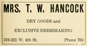"Advertisement for ""Mrs. T. W. Hancock Dry Goods and Exclusive Dressmaking,"" from the <i>Winston-Salme, N.C. City Directory,</i> Vol. XX, 1922. compiled by Ernest H. Miller, published by the Miller Press, Asheville, North Carolina."