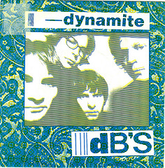 "The cover of the dB's single for the song ""Dynamite,"" on Albion Records, 1980. Image from Flickr user Klaus Hiltscher."