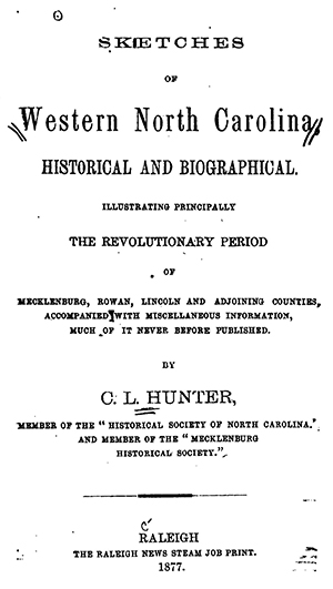 Title page of Cyrus Lee Hunter's book, Sketches of Western North Carolina, Historical and Biographical. The Raleigh news steam job print. 1877