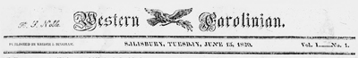 Masthead for the <i>Western Carolinian</i>, June 13, 1820, published by Krider & Bingham, Salisbury, North Carolina.  From North Carolina Digital Collections.