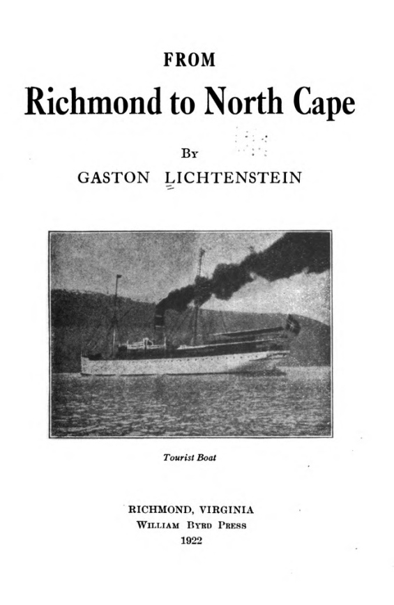 Title page of Gaston Lichtenstein's <i>From Richmond to North Cape,</i> published 1922 by William Byrd Press, Richmond, Virginia.  Presented by HathiTrust.