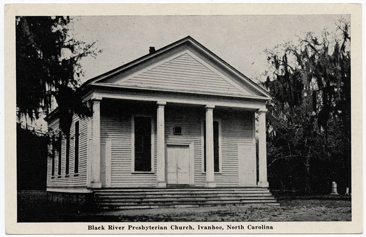 "Postcard image of ""Black River Presbyterian Church, Ivanhoe, North Carolina,"" circa 1915-1930.  From the Durwood Barbour Collection of North Carolina Postcards, North Carolina Collection, UNC-Chapel Hill."
