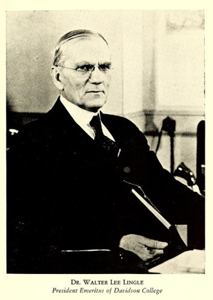 Portrait of Dr. Walter Lee Lingle, President Emeritus of Davidson College.  From Walter L. Lingle's <i>Thyatira Presbyterian Church,</i> published 1948 by the Brady Printing Company, Statesville, North Carolina.  Presented on Archive.org.