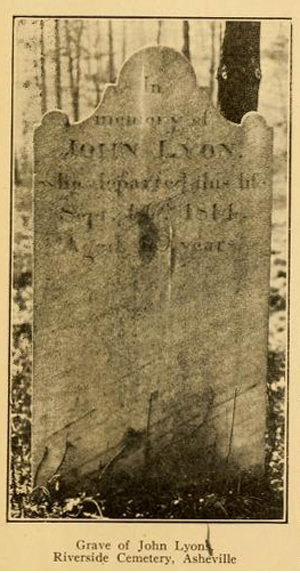 Photograph of the grave of John Lyon, Riverside Cemetery, Asheville [North Carolina], from F. A. Sondley's <i>Asheville and Buncombe County,</i> p. 175, published 1922 by the Citizen Company, Asheville.  Presented on Archive.org.