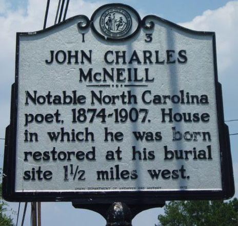 John Charles McNeill's marker is located on Mainstreet in Wagram (Scotland County) and photo is courtsey from North Carolina Highway Historical Marker Program.