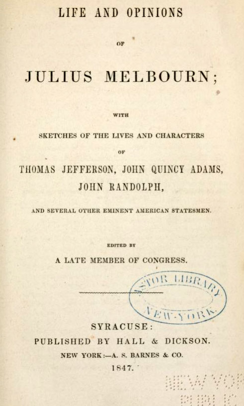 Image of the title page from the <i>Life and Opinions of Julius Melbourn</i>, published 1847 by Hall & Dickson, Syracuse, N.Y. Presented on Archive.org.