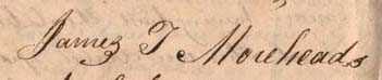 Signature of James Turner Morehead 1799-1875. Image from Documenting the American South, University of North Carolina at Chapel Hill.