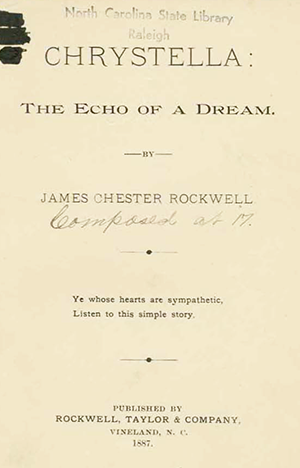 "Title page of James Chester Rockwell's poem ""Chystella: The Echo of a Dream,"" 1887. Image from the North Carolina Digital Collections."