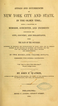 Title page from John F. Watson's <i>Annals and Occurrences of New York City and State, In the Olden Time,</i> published 1846.  Presented by Archive.org.