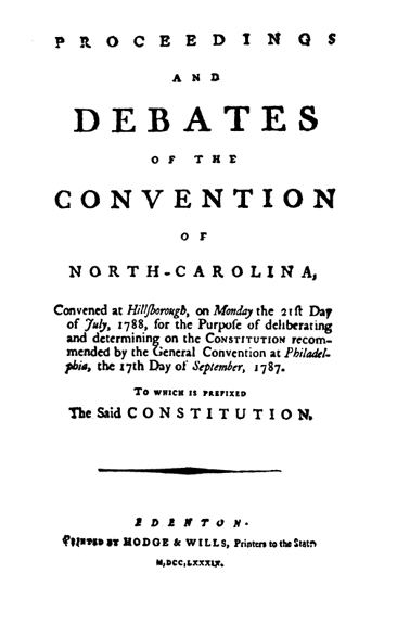 "Image of ""Proceedings and Debates of the Convention of North Carolina,"" 1787, showing the imprint of printers Hodge & Wills.  From Douglas McMurtrie's <i>Eighteenth Century North Carolina Imprints, 1749-1800,</i> published 1938.  Presented by the HathiTrust.org."