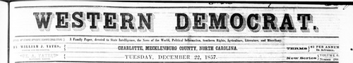 Masthead of the <i>Western Democrat</i> (Charlotte, NC), December 22, 1857.  The paper was owned by William J. Yates.  Presented on DigitalNC.