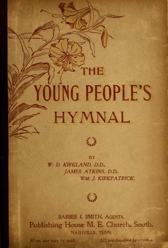 The Young people's hymnal : adapted to the use of Sunday schools, Epworth leagues, prayer meetings, and revivals. Image courtesy of the Internet Archive.