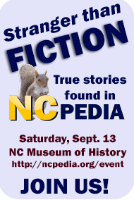NCpedia event, September 13, NC Museum of History, Raleigh. Click for more information